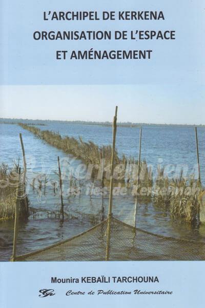 L'archipel de Kerkena Organisation de l'espace et aménagement Mounira Kebaïli Tarchouna